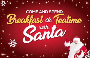 Join us for our Breakfast & Teatime with Santa Events - book in-store